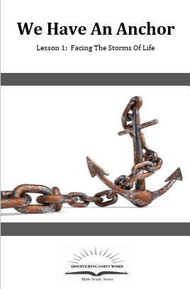 We Have An Anchor (Lesson 1: Facing The Storms Of Life)