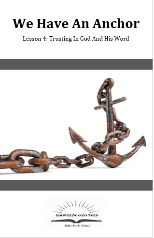 We Have An Anchor (Lesson 4: Trusting In God And His Word)