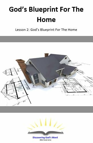 God's Blueprint For The Home (Lesson 2: Gods Blueprint For Love In The Home)