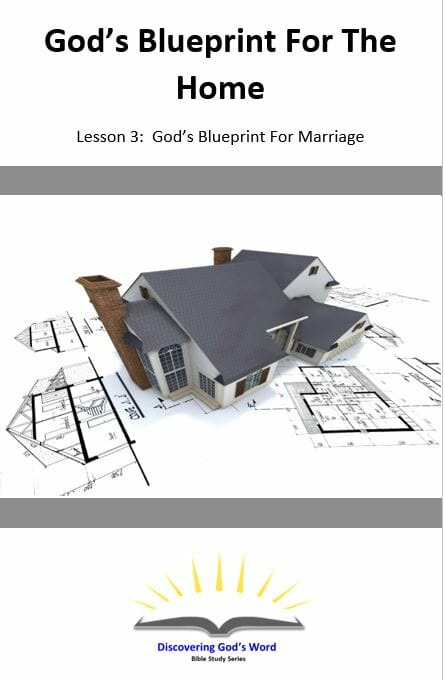 God's Blueprint For The Home (Lesson 3: God's Blueprint For Marriage)