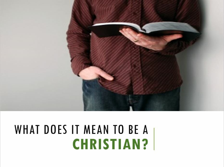 What Does It Mean To Be A Christian? Series