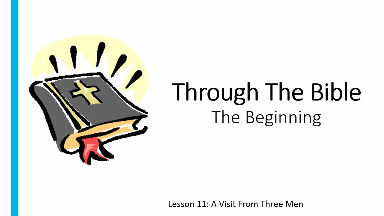 The Beginning (Lesson 11: A Visit From Three Men)