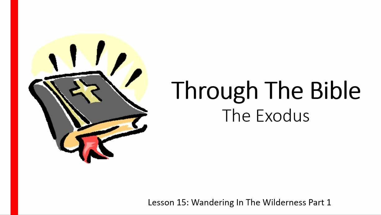 The Exodus (Lesson 15: Wandering In The Wilderness )