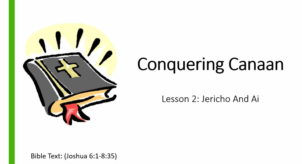 Conquering Canaan (Lesson 2: Jericho And Ai)