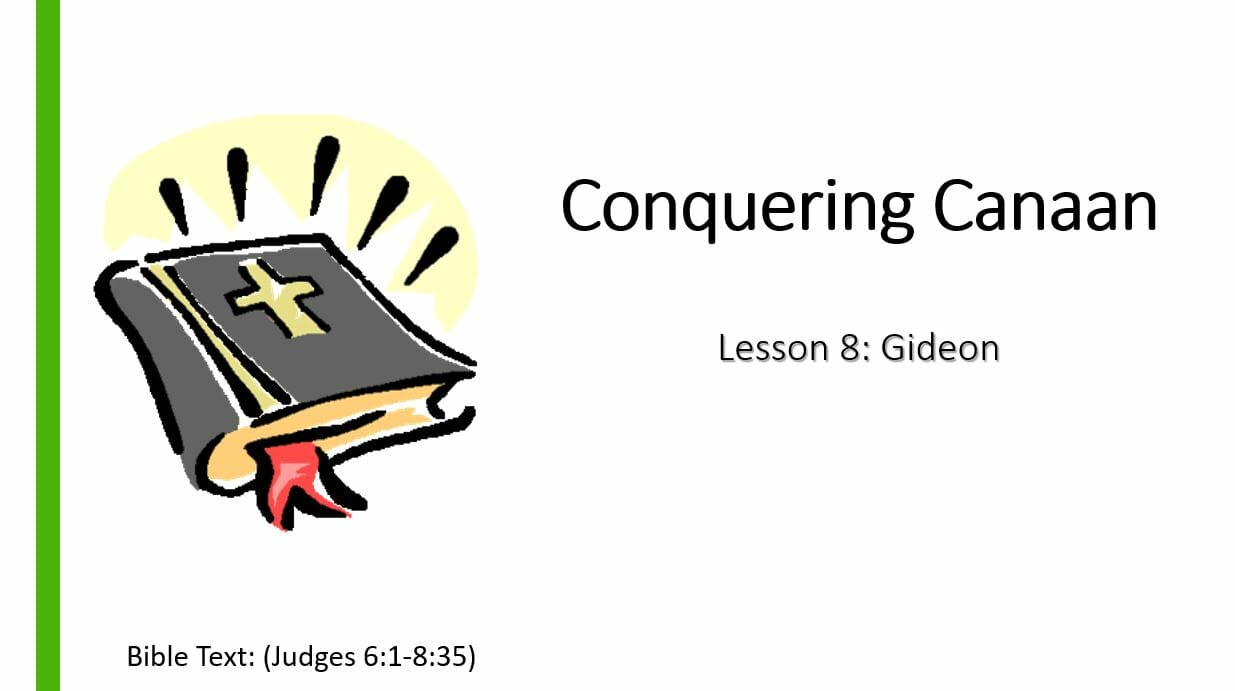 Conquering Canaan (Lesson 8: Gideon)