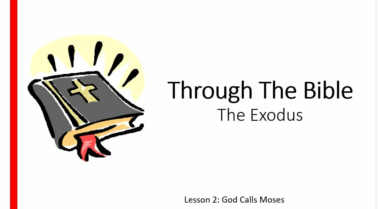 The Exodus (Lesson 2: God Calls Moses)