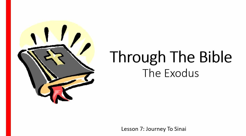 The Exodus (Lesson 7: Journey To Sinai)