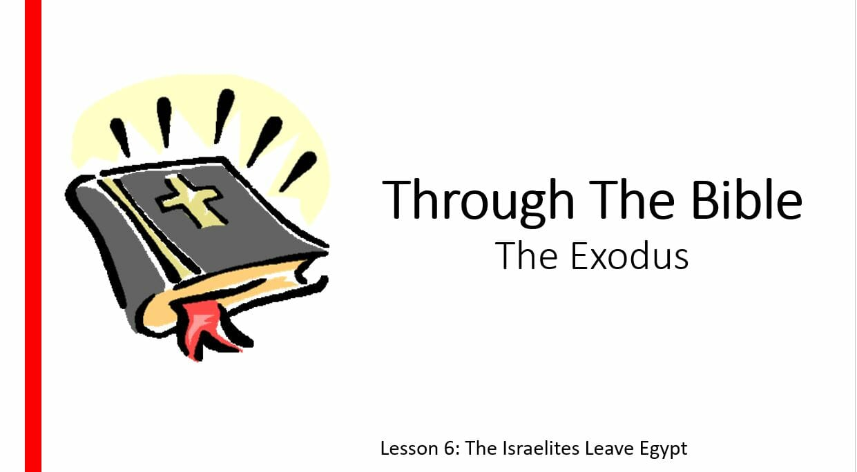 The Exodus (Lesson 6: The Israelites Leave Egypt)