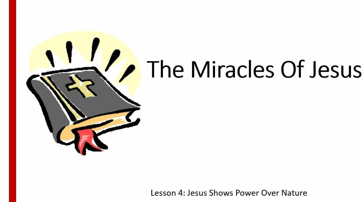 The Miracles Of Jesus (Lesson 4: Jesus Shows Power Over Nature)
