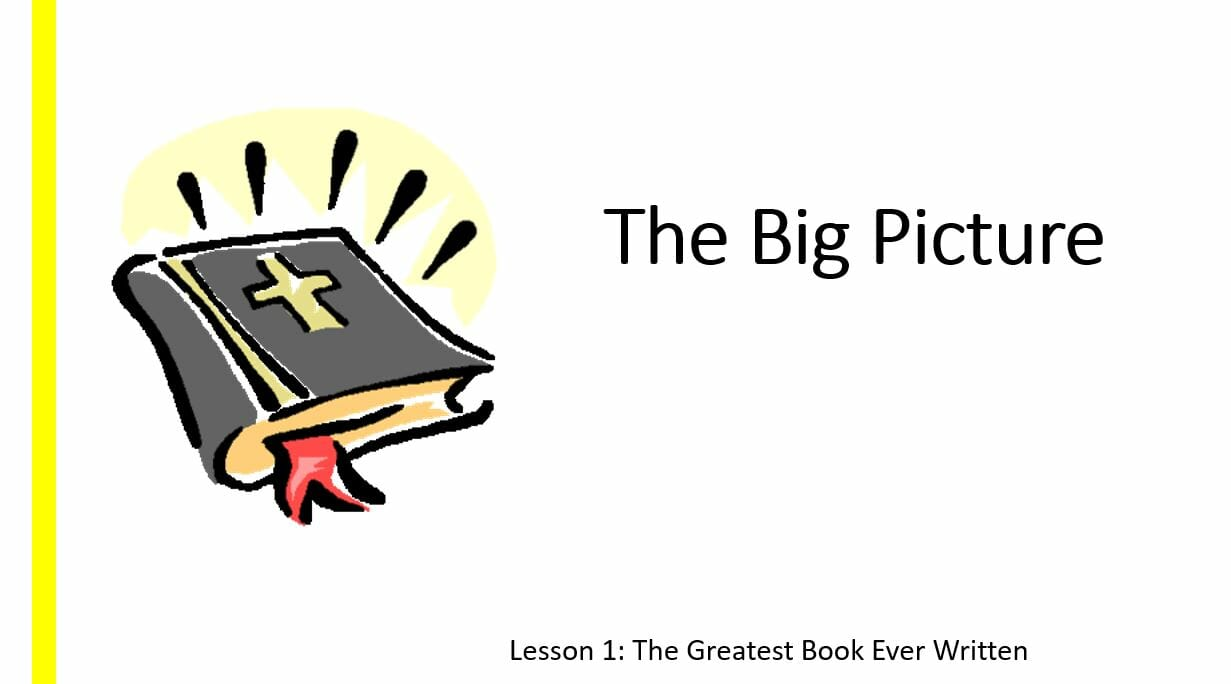 The Big Picture (Lesson 1: The Greatest Book Ever Written)