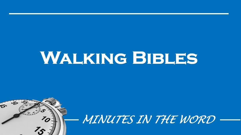 Walking Bibles