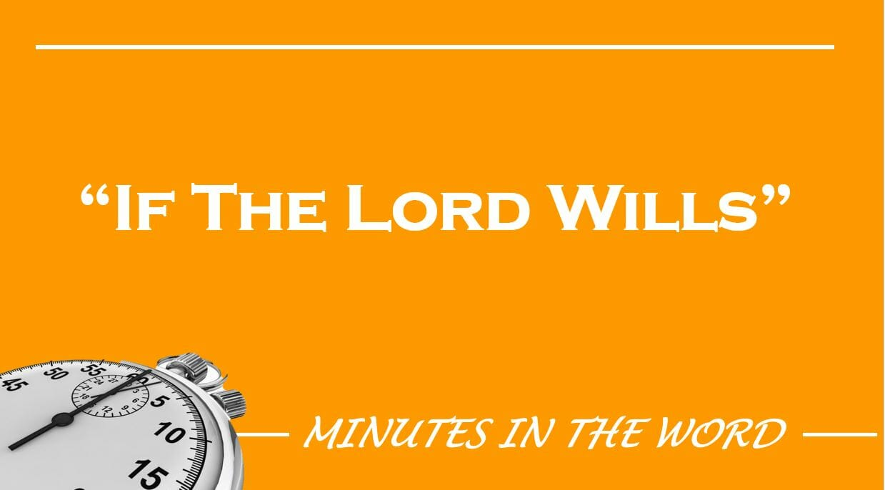 If The Lord Wills