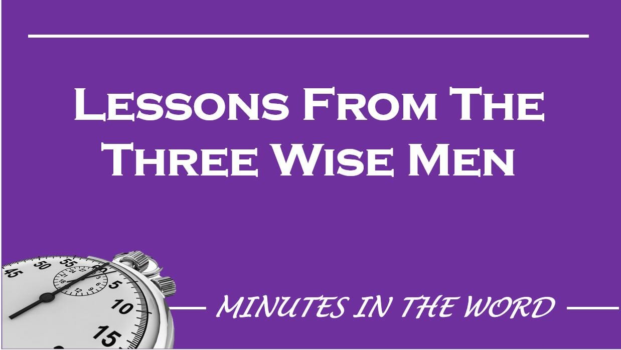 Lessons From The Three Wise Men