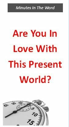 Are You In Love With This Present World?