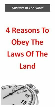 4 Reasons To Obey The Laws Of The Land