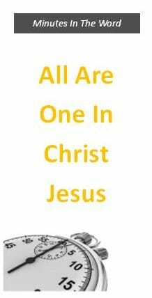 All Are One In Christ Jesus