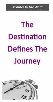 The Destination Defines The Journey