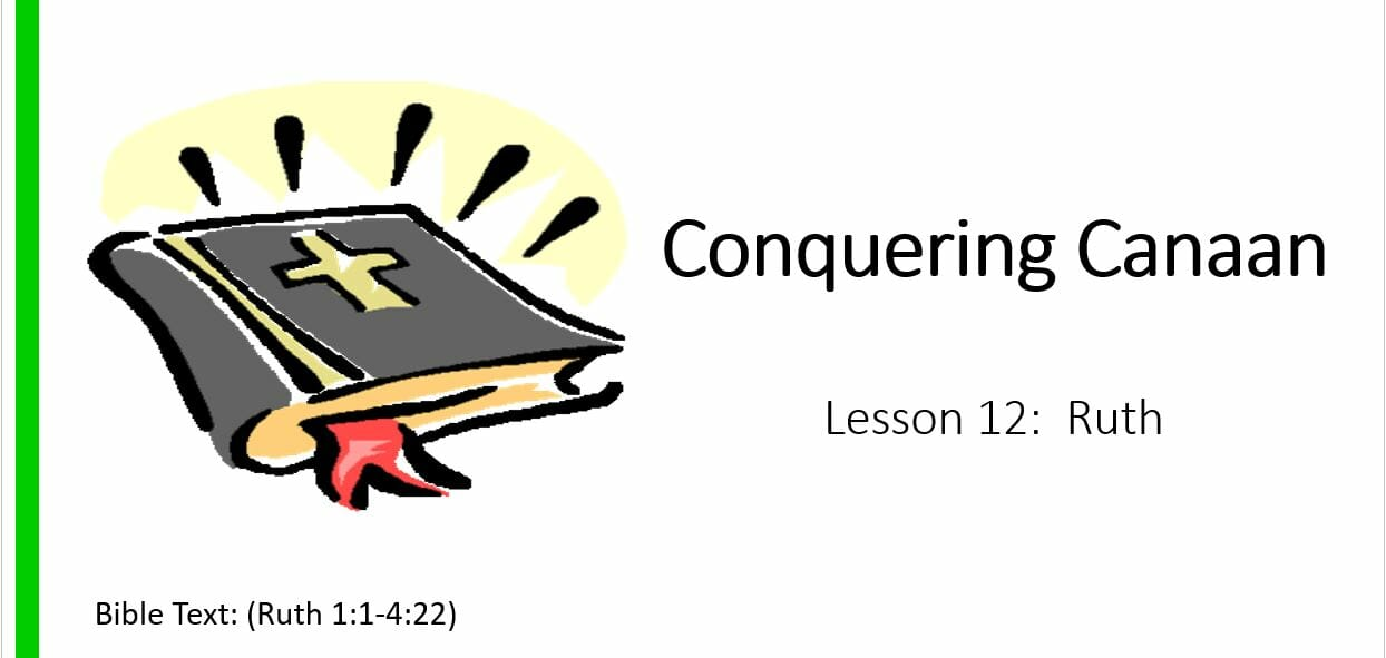 Conquering Canaan (12 – Ruth)
