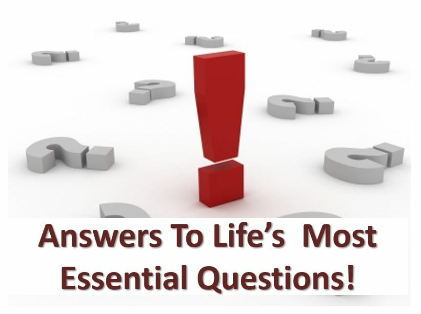 Answers To Life's Most Essential Questions Series
