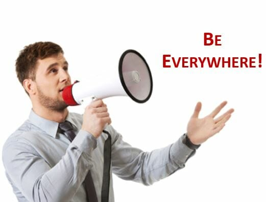 Be Everywhere!