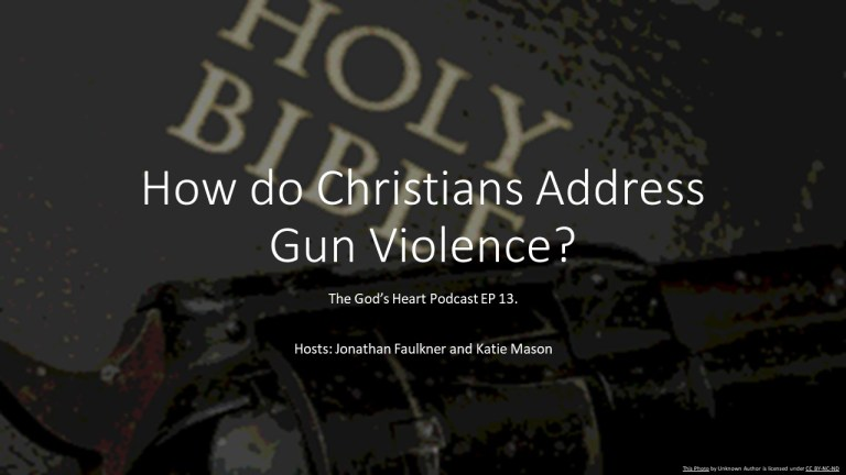 How should Christians Think about Gun Violence.