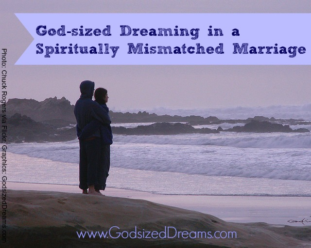 Godsized Dreaming Spiritually Mismatched Marriage