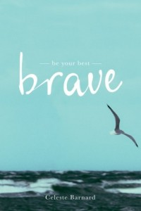 Be Your Best Brave Journal by Celeste Barnard for God-sized Dreams