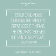National Foster Care Month - Quote - Foster Care Means