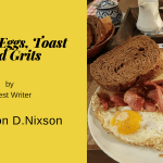 Bacon, Eggs, Toast and Grits