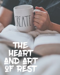 Read more about the article The Heart and Art of Rest