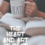The Heart and Art of Rest