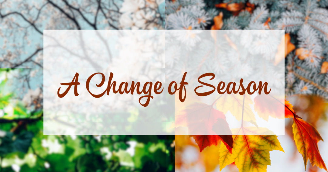 A Change of Season