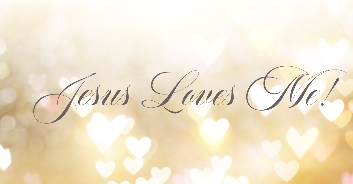 Read more about the article Jesus Loves Me!