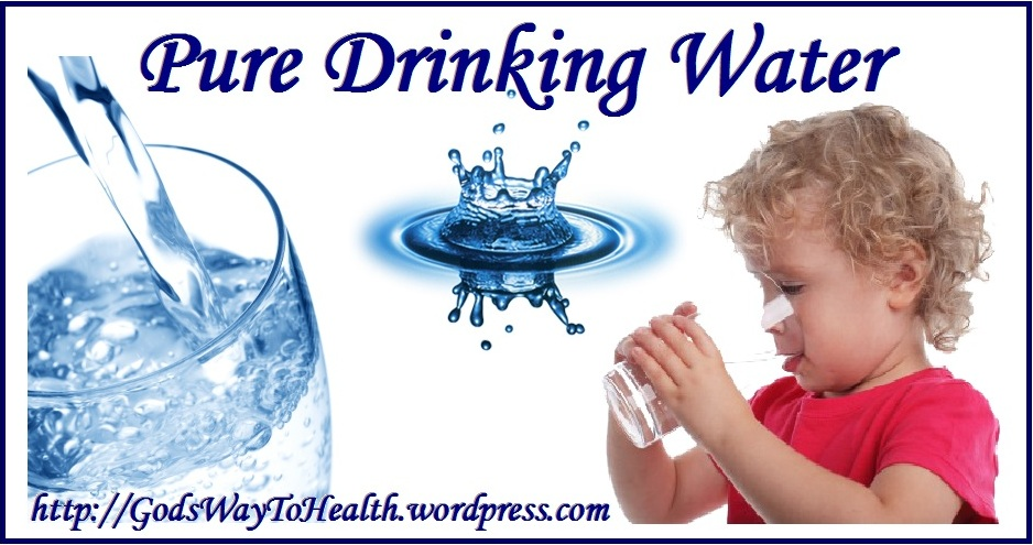 THE IMPORTANCE OF PURE DRINKING WATER