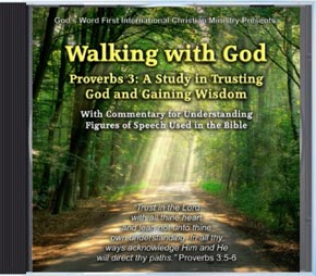 Walking with God - Study of Proverbs 3:1-24 - Audio CD - God's Word First