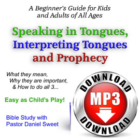 Speaking in Tongues, Interpreting and Prophecy Review mp3 audio sermon