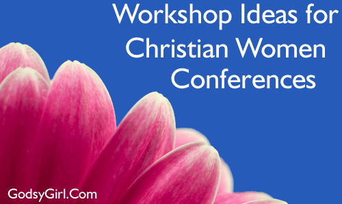 Workshop Titles for Christian Women Workshops