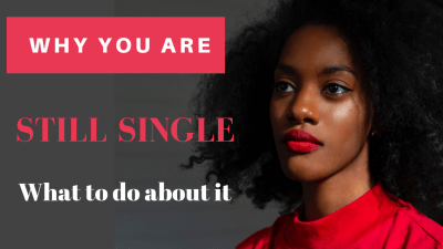 why you are still single