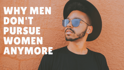Why men don't pursue
