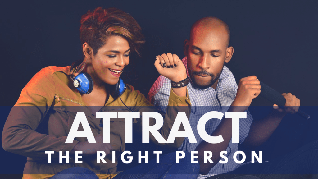 attract the right person