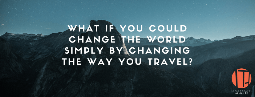 Impact Travel Alliance Mission for Sustainable travel changes
