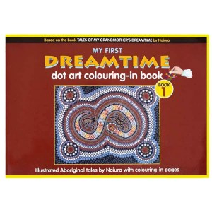 My First Dreamtime Dot Art Colouring In Book 1, Naiura