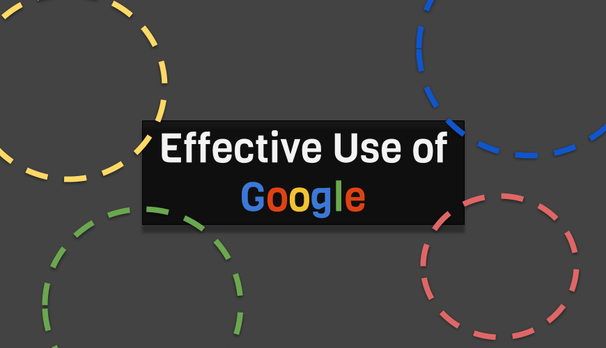 Effective Use of Google