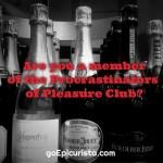 Are you a member of the Procrastinators of Pleasure Club?