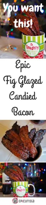 Epic Fig Glazed Candied Bacon Recipe and Wine pairing tips with CK Mondavi Wines and GoEpicurista.com