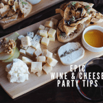Epic Wine and Cheese Party Tips