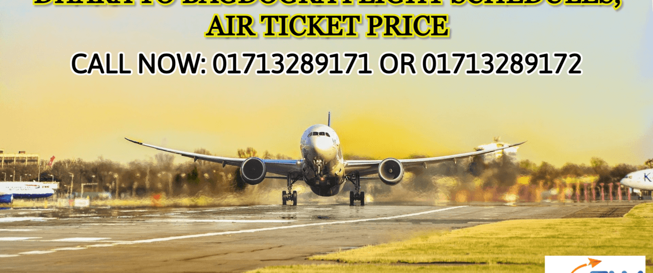 Dhaka to Bagdogra Flight Schedules