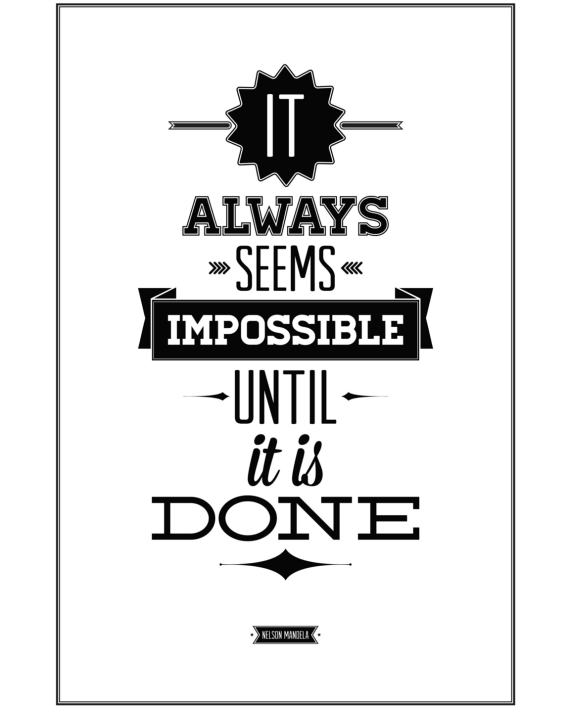 It Always Seems Impossible Until It Is Done Poster