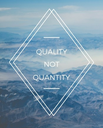 quality not quantity poster print