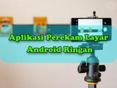 Aplikasi Perekam Layar Android Ringan